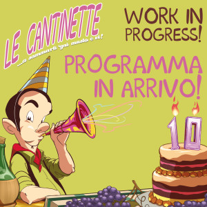 WORK IN PROGRESS - LE CANTINETTE 2015